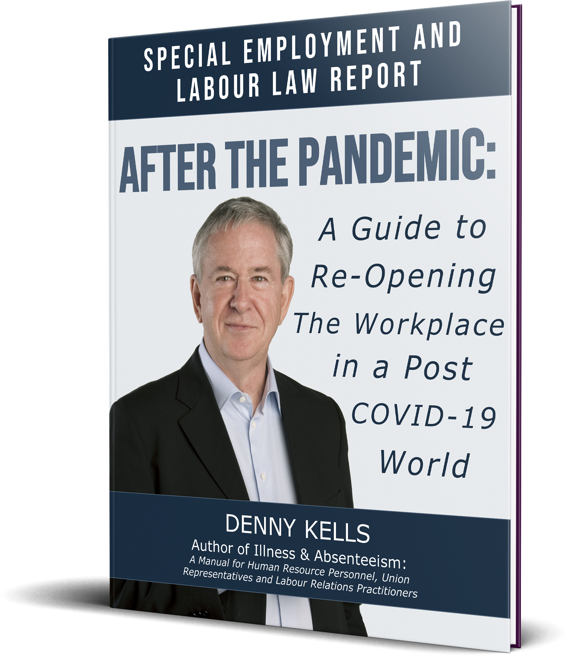 Special Report - Re-Opening the Workplace After The Coronavirus Shutdowns